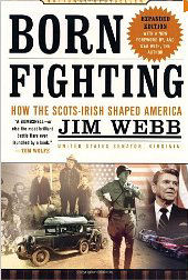 Born Fighting - How the Scots and Irish Shaped America