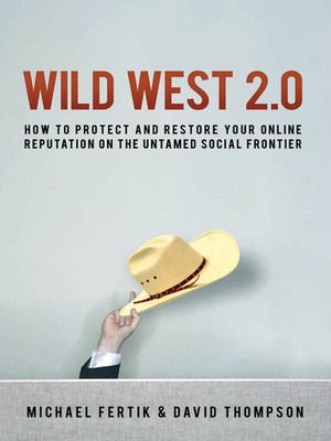 Wild West 2.0 - How to Protect and Restore Your Reputation